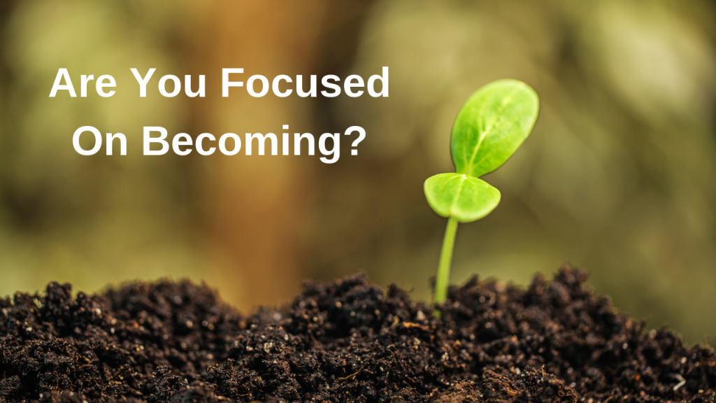 are you focused on becoming