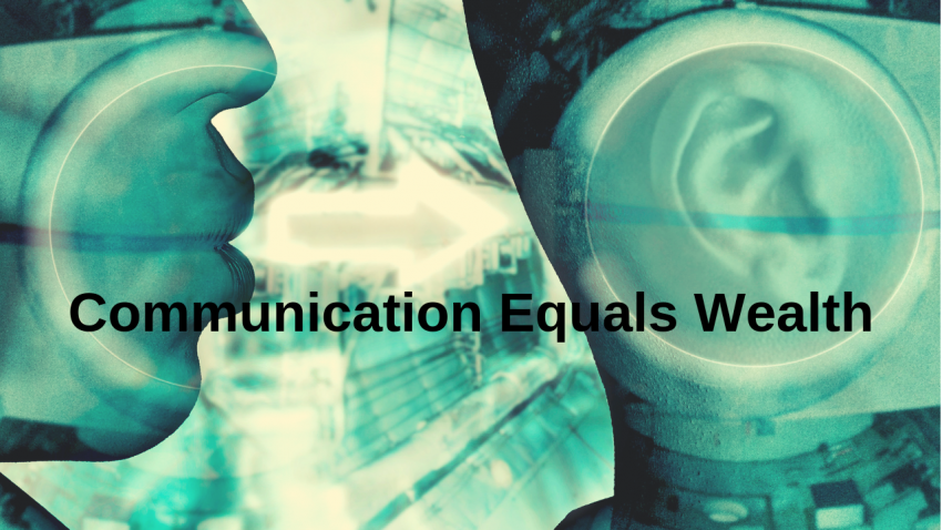 communication equals wealth