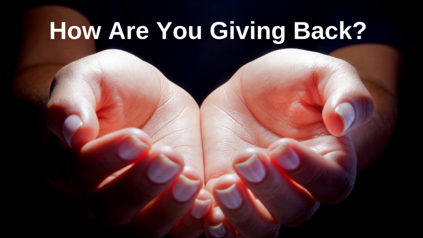 how are you giving back?