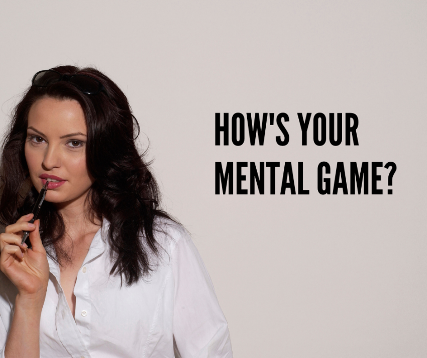 how is your mental game