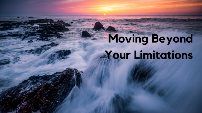 moving beyond your limitations