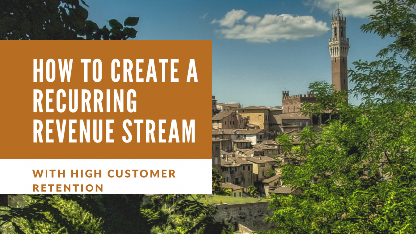 How to Create a Recurring Revenue Stream With a High Customer Retention Rate