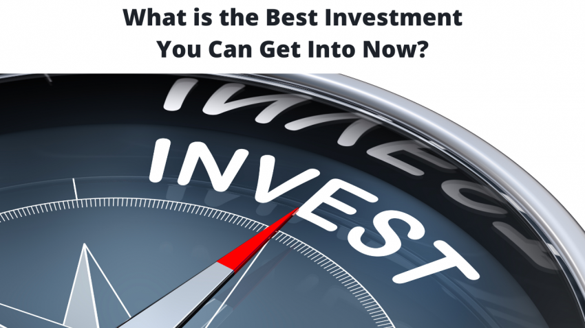 What is the best investment you can get into today?