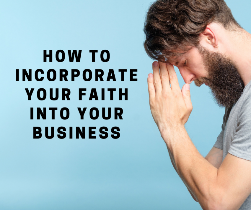 how to incorporate your faith into your business